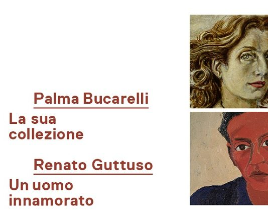 Palma Bucarelli. La sua collezione – Renato Guttuso. Un uomo innamorato