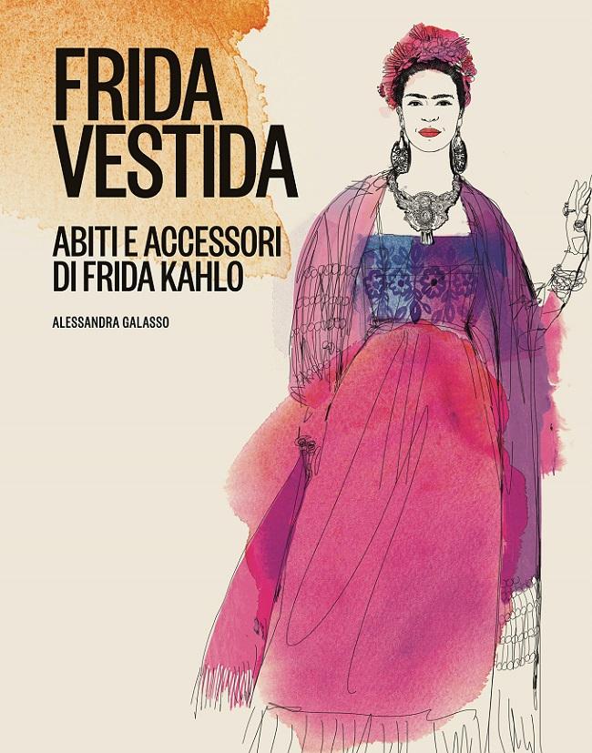 FRIDA VESTIDA Abiti e accessori di Frida Kahlo diAlessandra Galasso